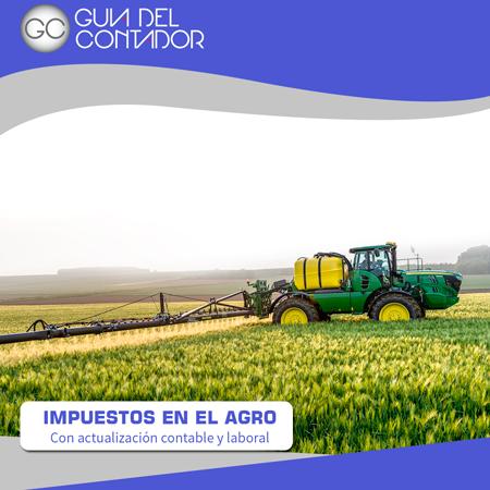 4. CURSO DE IMPUESTOS EN EL AGRO. CON ACTUALIZACION CONTABLE Y LABORAL.
