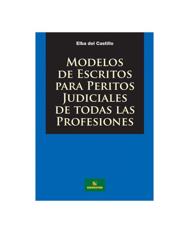 MODELOS DE ESCRITOS PARA PERITOS JUDICIALES DE TODAS LAS PROFESIONES