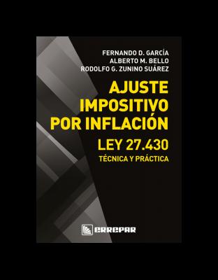 Ajuste Impositivo Por Inflación: Ley 27.430 - Técnica Y Práctica