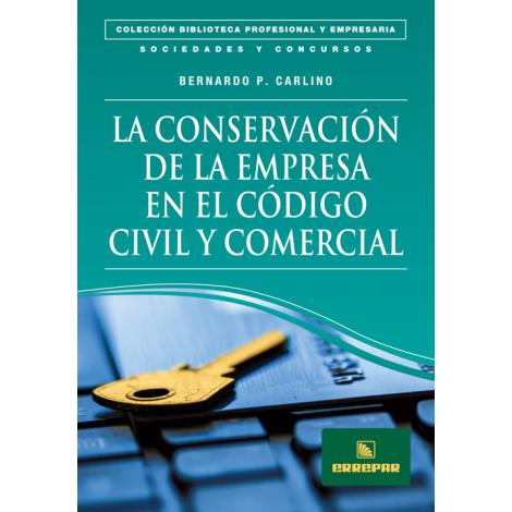 LA CONSERVACIÓN DE LA EMPRESA EN EL CÓDIGO CIVIL Y COMERCIAL