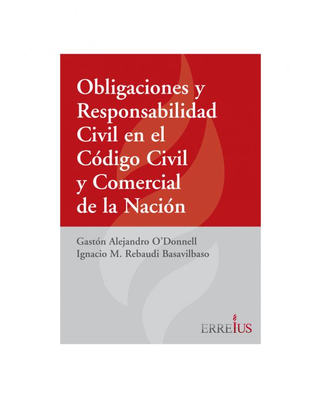 OBLIGACIONES Y RESPONSABILIDAD CIVIL EN EL CÓDIGO CIVIL Y COMERCIAL DE LA NACIÓN