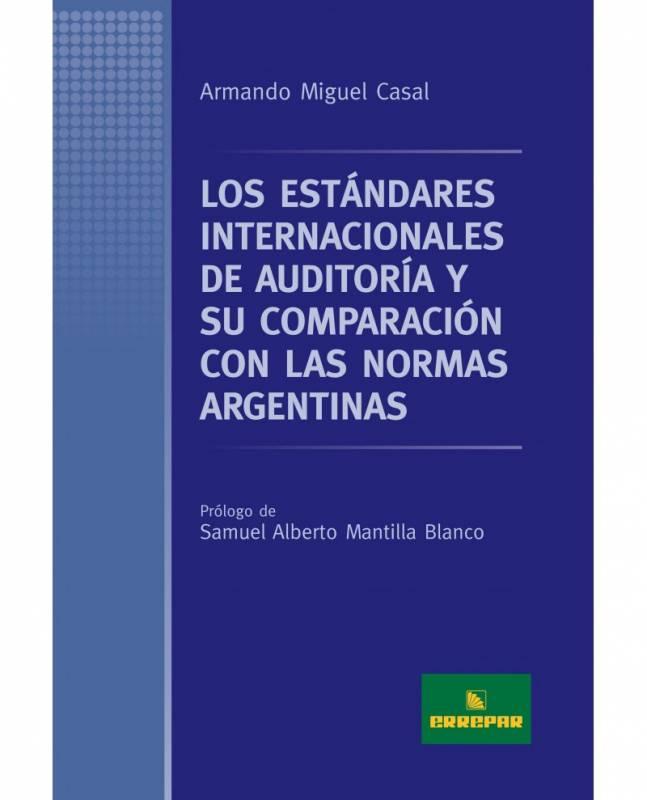 LOS ESTÁNDARES INTERNACIONALES DE AUDITORÍA Y SU COMPARACIÓN CON LAS NORMAS ARGENTINAS