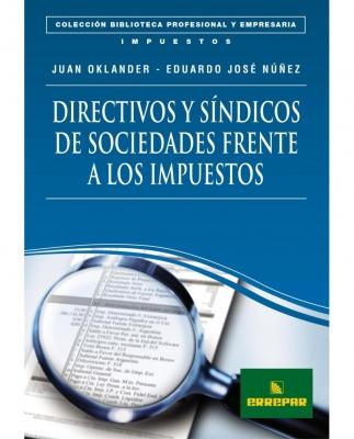 DIRECTIVOS Y SÍNDICOS DE SOCIEDADES FRENTE A LOS IMPUESTOS