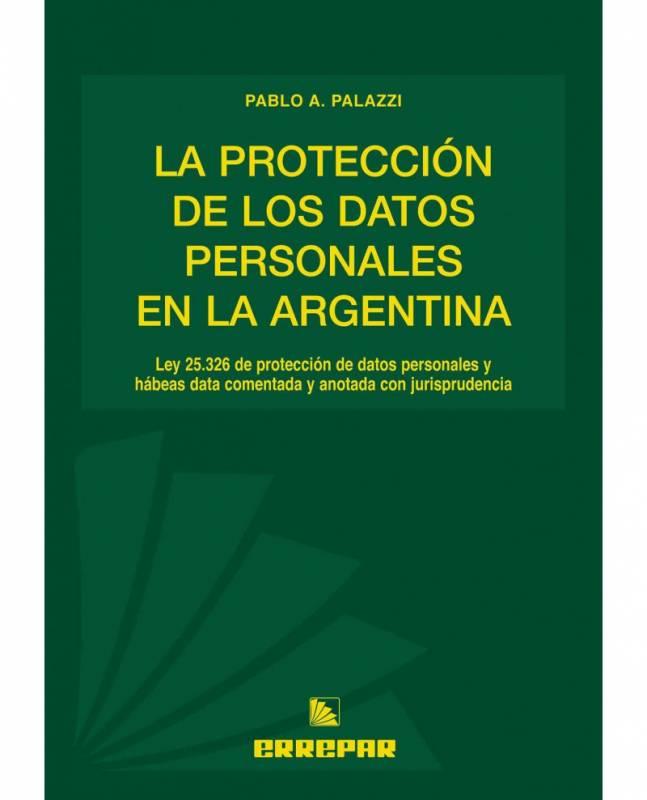 LA PROTECCIÓN DE LOS DATOS PERSONALES EN LA ARGENTINA
