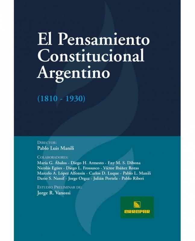 EL PENSAMIENTO CONSTITUCIONAL ARGENTINO (1810 - 1930)