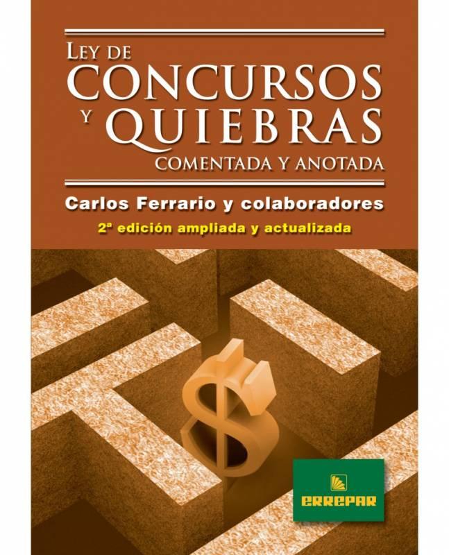 LEY DE CONCURSOS Y QUIEBRAS - COMENTADA Y ANOTADA - ENCUADERNADO