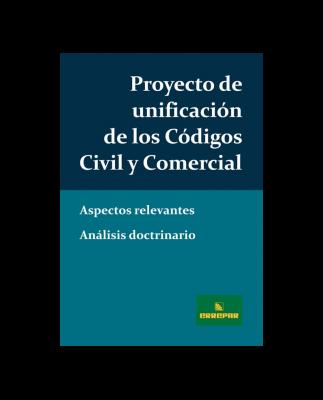 PROYECTO DE UNIFICACIÓN DE CÓDIGOS CIVIL Y COMERCIAL