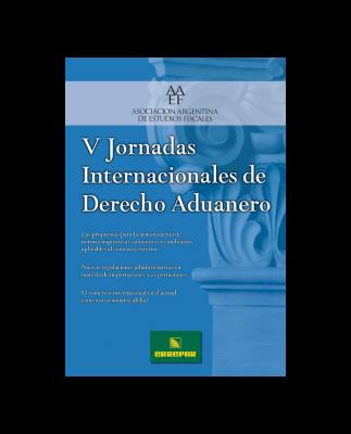 V JORNADAS INTERNACIONALES DE DERECHO ADUANERO