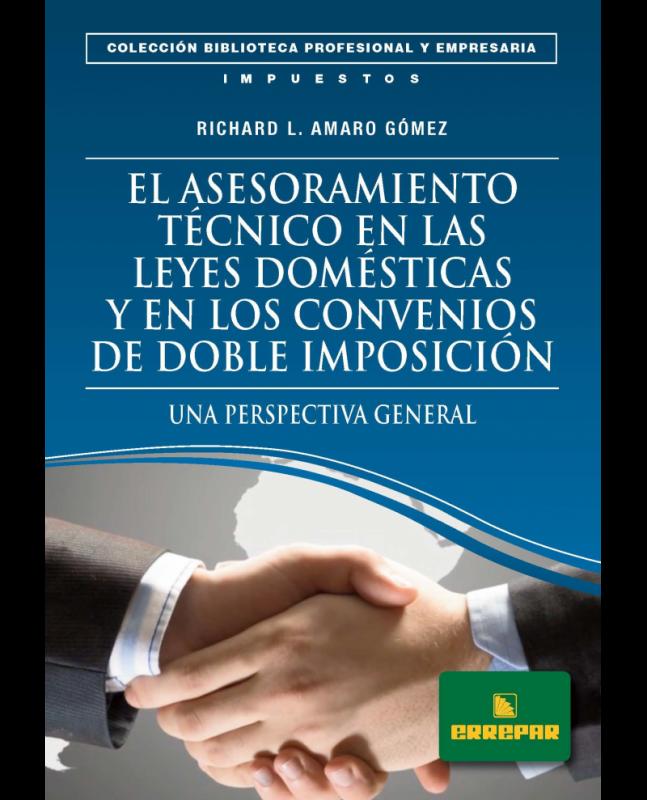 EL ASESORAMIENTO TÉCNICO EN LAS LEYES DOMÉSTICAS Y EN LOS CONVENIOS DE DOBLE IMPOSICIÓN