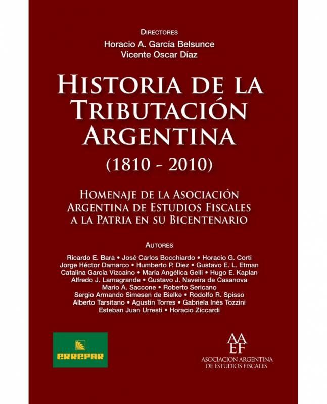 HISTORIA DE LA TRIBUTACIÓN ARGENTINA (1810 - 2010)