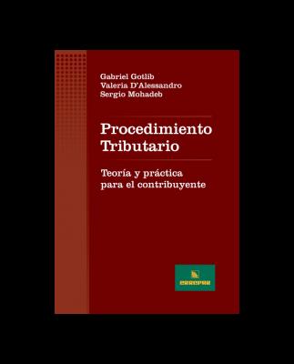 PROCEDIMIENTO TRIBUTARIO - TEORÍA Y PRÁCTICA PARA EL CONTRIBUYENTE