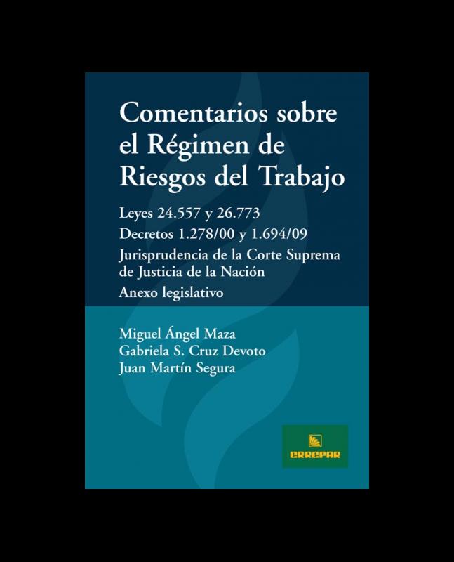 COMENTARIOS SOBRE EL RÉGIMEN DE RIESGOS DEL TRABAJO