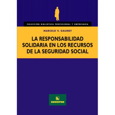 LA RESPONSABILIDAD SOLIDARIA EN LOS RECURSOS DE LA SEGURIDAD SOCIAL